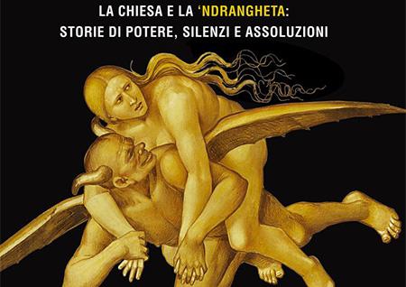 Acqua santissima. La Chiesa e la 'ndrangheta di Nicola Gratteri e Antonio Nicaso