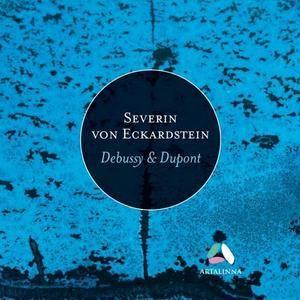 Severin von Eckardstein - Dupont: La maison dans les dunes – Debussy: Images pour piano (2018)
