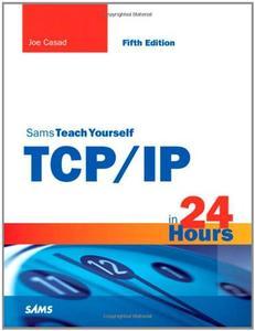 Sams Teach Yourself TCP/IP in 24 Hours (Sams Teach Yourself...in 24 Hours