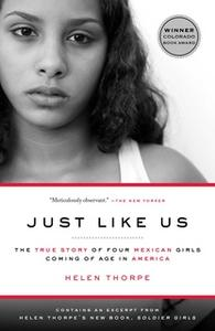 «Just Like Us: The True Story of Four Mexican Girls Coming of Age in America» by Helen Thorpe