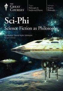 Sci-Phi: Science Fiction as Philosophy (2018)