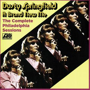 Dusty Springfield - A Brand New Me: The Complete Philadelphia Sessions (1970) [2017, Remastered & Expanded Edition]