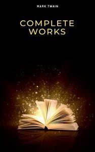 «Mark Twain: Complete Works» by Mark Twain