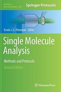 Single Molecule Analysis: Methods and Protocols (Methods in Molecular Biology)
