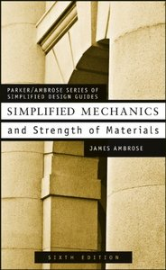 Simplified Mechanics & Strength of Materials for Architects and Builders, 6th edition (repost)