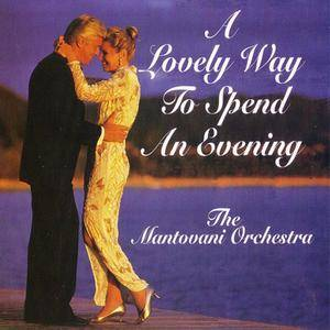 The Mantovani Orchestra - A Lovely Way To Spend An Evening (1993) {Bainbridge} **[RE-UP]**