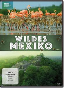 Mexico: Earth's Festival of Life / Wildes Mexiko (2017)