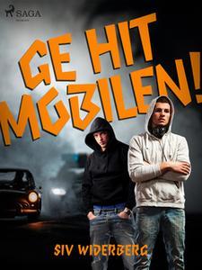 «Ge hit mobilen!» by Siv Widerberg