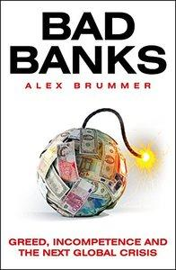 Bad Banks: Mistakes, Misselling, Misbehaviour and the Next Global Crisis (Repost)