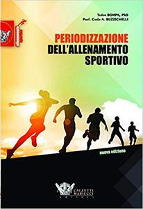 Periodizzazione dell'allenamento sportivo - Tudor O. Bompa & Carlo A. Buzzichelli