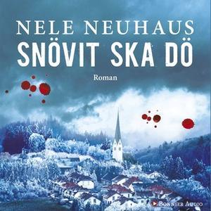 «Snövit ska dö» by Nele Neuhaus