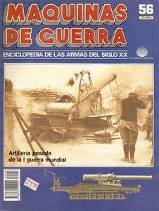 Maquinas de Guerra 56: Artillería pesada de la I guerra mundial