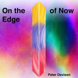 PETER DAVISON - On the Edge of Now (2019)
