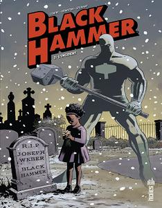Black Hammer - Tome 2 - L'incident (2018)
