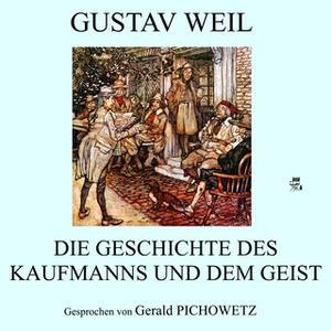 «Die Geschichte des Kaufmanns und dem Geist» by Gustav Weil