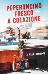 J. Ryan Stradal - Peperoncino fresco a colazione (Repost)