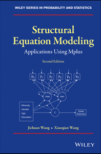 Structural Equation Modeling Applications Using Mplus, 2nd Edition