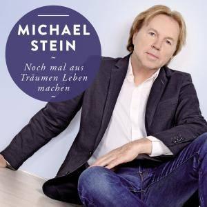 Michael Stein - Noch Mal aus Träumen Leben Machen (2018)