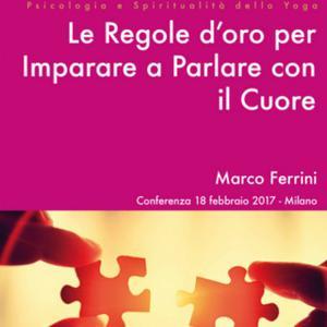 «Le Regole d'Oro per Imparare a Parlare con il Cuore» by Marco Ferrini