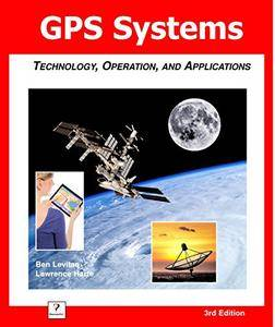 GPS Systems: Technology, Operation, and Applications [Kindle Edition]