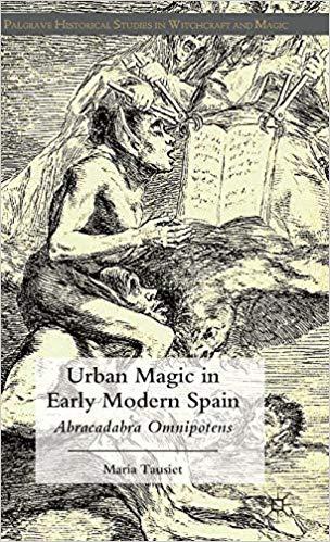 Urban Magic in Early Modern Spain: Abracadabra Omnipotens