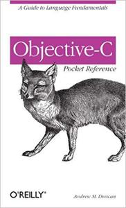 Objective-C Pocket Reference: A Guide to Language Fundamentals