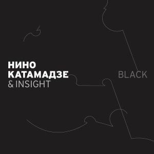 Nino Katamadze & Insight - Black (2006)