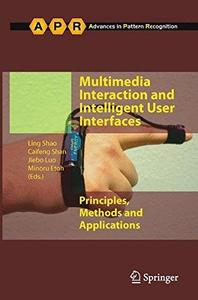 Multimedia Interaction and Intelligent User Interfaces: Principles, Methods and Applications (Repost)
