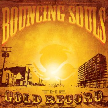 The Bouncing Souls - The Gold Record (June,2006)