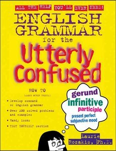 English Grammar for the Utterly Confused (repost)