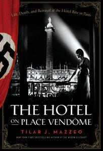 The Hotel on Place Vendome: Life, Death, and Betrayal at the Hotel Ritz in Paris (repost)