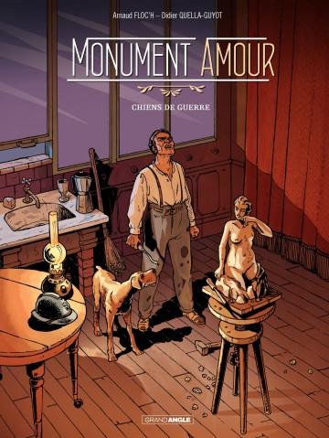 Monument amour - Tome 1 - Chiens de guerre (2017)