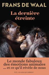 """Frans De Waal, """"La dernière étreinte: Le monde fabuleux des émotions animales... et ce qu'il révèle de nous"""""""
