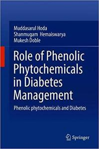 Role of Phenolic Phytochemicals in Diabetes Management: Phenolic Phytochemicals and Diabetes