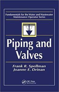 Piping and Valves: Fundamentals for the Water and Wastewater Maintenance Operator