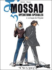 Mossad, Operations Speciales - Tome 1 - La Taupe de l'Elysee