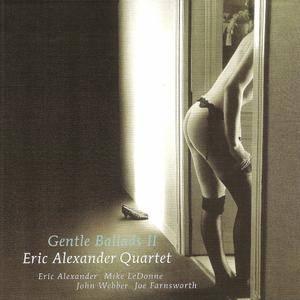 Eric Alexander Quartet - Gentle Ballads II (2008)