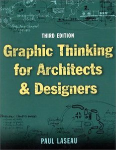 Graphic Thinking for Architects and Designers  by Paul Laseau