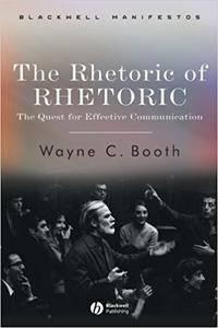 The Rhetoric of RHETORIC: The Quest for Effective Communication (Repost)
