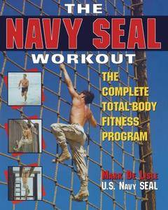 The Navy Seal Workout: The Compete Total-Body Fitness Program (repost)