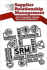 Supplier Relationship Management: How to Maximize Vendor Value and Opportunity (Repost)