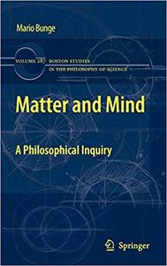 Matter and Mind: A Philosophical Inquiry