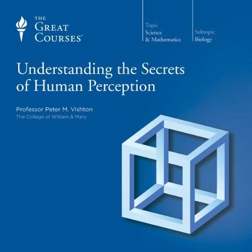 Understanding the Secrets of Human Perception [TTC Audio] {Repost}