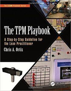 The TPM Playbook: A Step-by-Step Guideline for the Lean Practitioner  (repost)