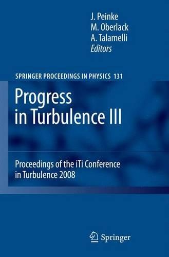 Progress in Turbulence III: Proceedings of the iTi Conference in Turbulence 2008 (Springer Proceedings in Physics)