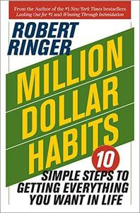 Million Dollar Habits: 10 Simple Steps to Getting Everything You Want in Life [Audiobook]