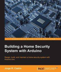 Building a Home Security System with Arduino [repost]