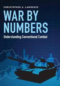 War by Numbers : Understanding Conventional Combat