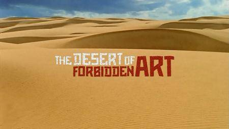 PBS Independent Lens - The Desert of Forbidden Art (2011)