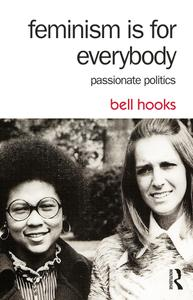 Feminism Is for Everybody Passionate Politics, 2nd Edition